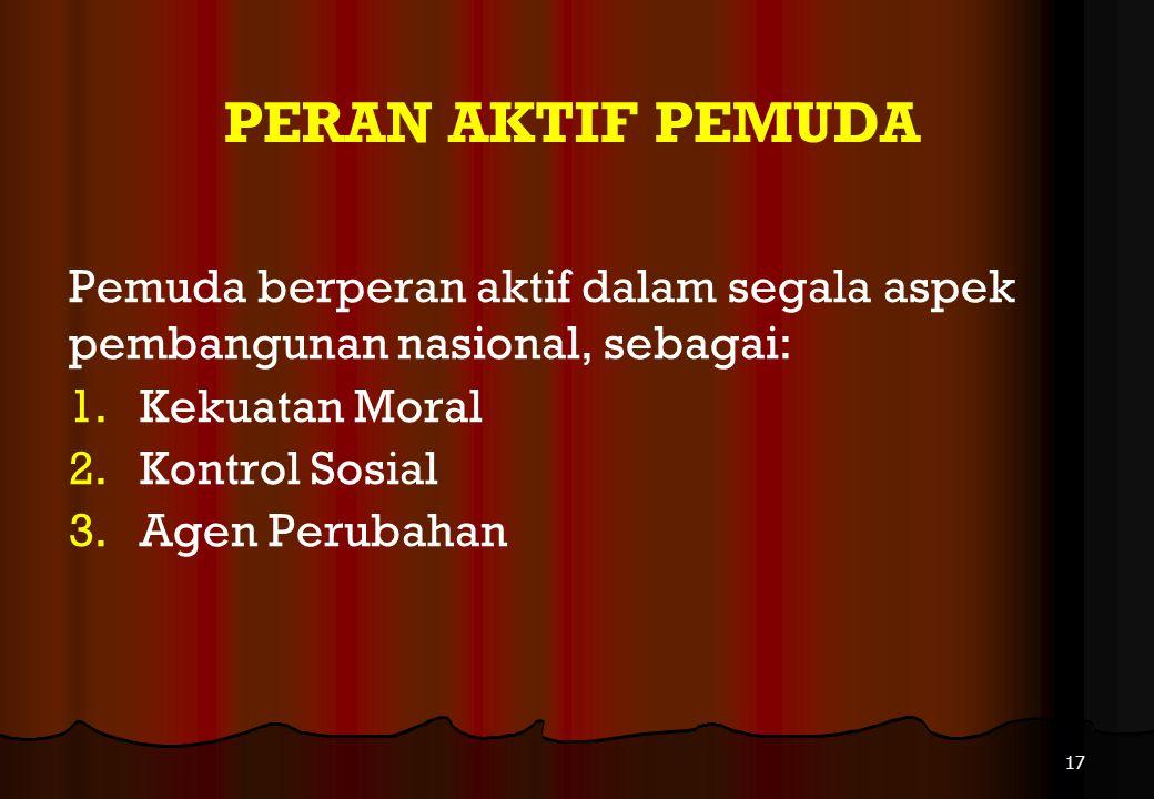 TUJUAN PEMBANGUNAN KEPEMUDAAN Menjadikan pemuda Indonesia sebagai pemuda yang maju yakni berkarakter, berkapasitas, dan berdaya saing (Penjelasan Umum