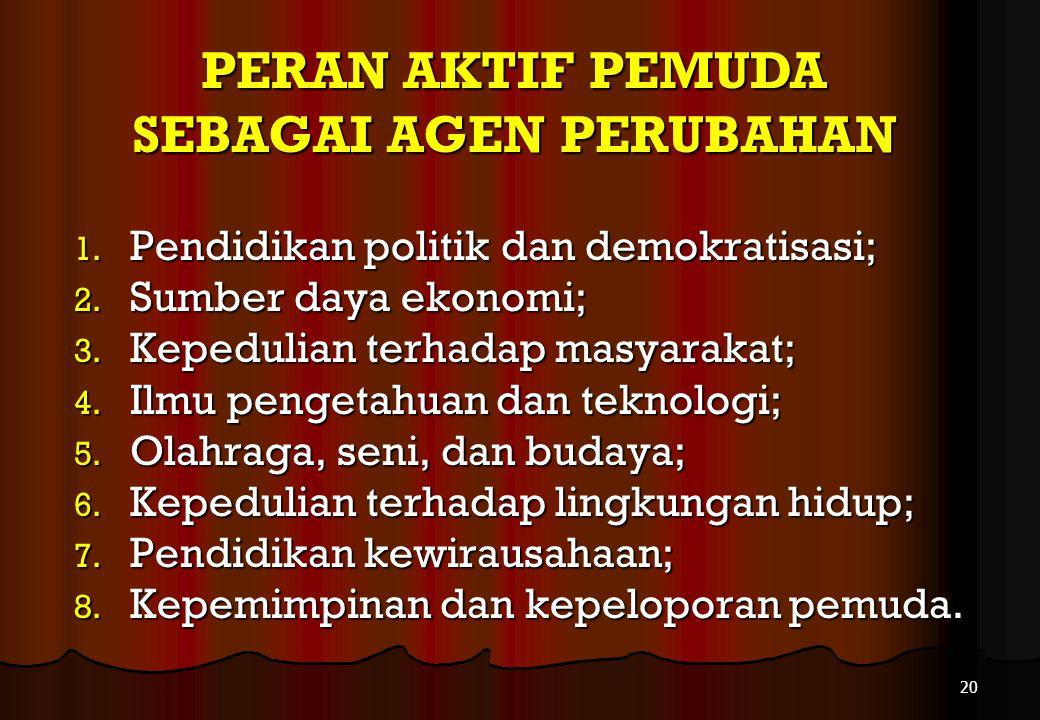 1. Memperkuat wawasan kebangsaan; 2. Membangkitkan kesadaran atas tanggung jawab, hak, dan kewajiban sebagai warga negara; 3. Membangkitkan sikap krit