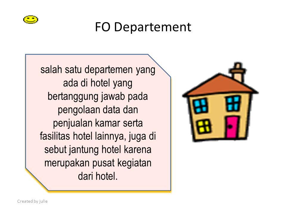 FO Departement salah satu departemen yang ada di hotel yang bertanggung jawab pada pengolaan data dan penjualan kamar serta fasilitas hotel lainnya, j