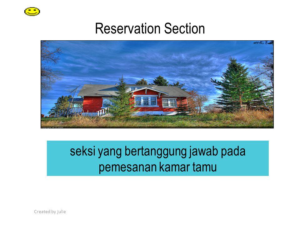 Created by julie Reservation Section seksi yang bertanggung jawab pada pemesanan kamar tamu
