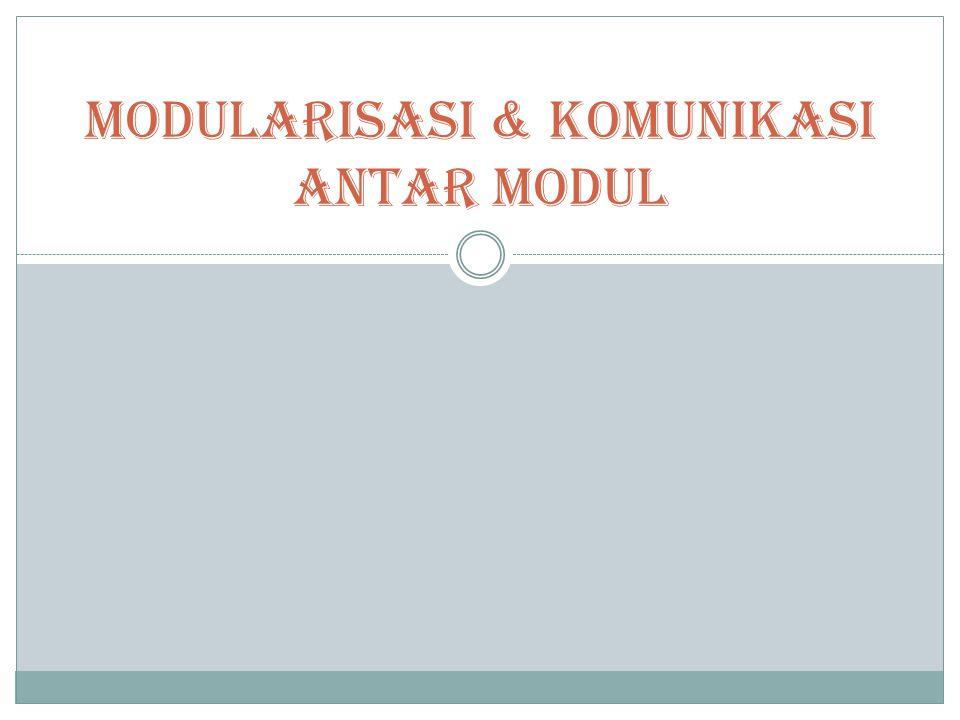 Modularisasi & Komunikasi Antar Modul