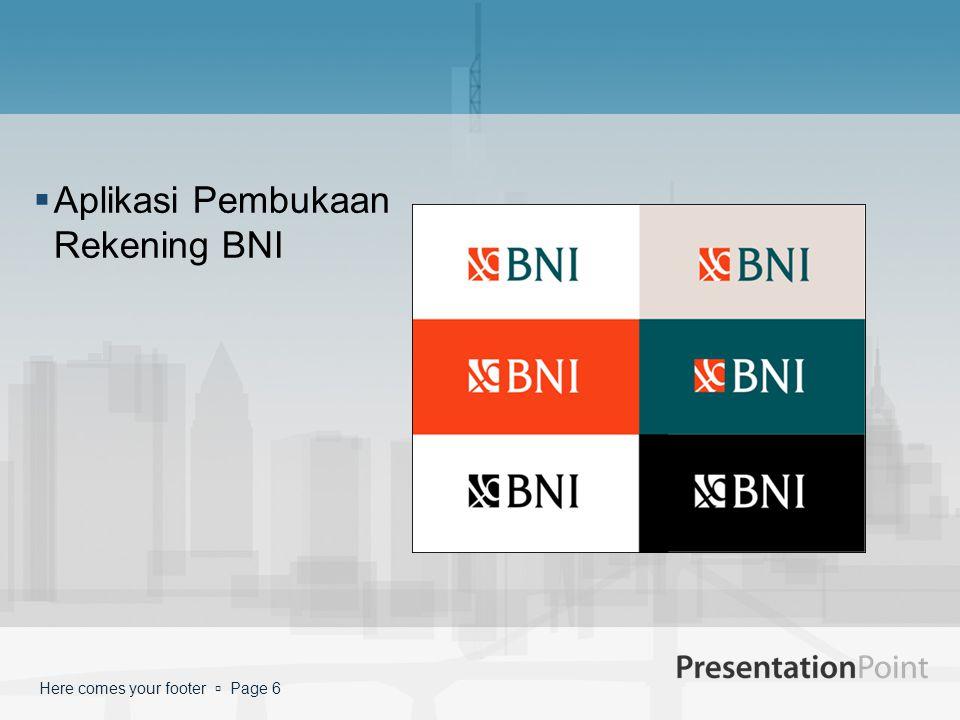  Aplikasi Pembukaan Rekening BNI Here comes your footer  Page 6
