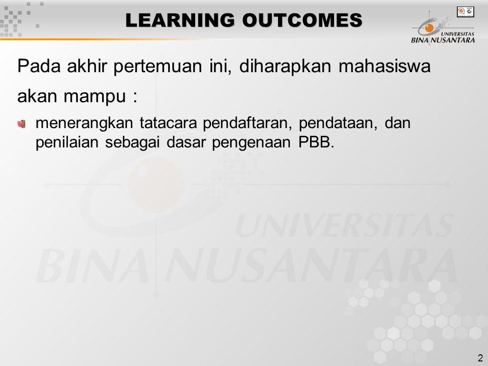 2 LEARNING OUTCOMES Pada akhir pertemuan ini, diharapkan mahasiswa akan mampu : menerangkan tatacara pendaftaran, pendataan, dan penilaian sebagai das