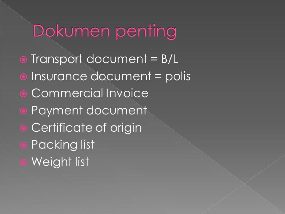  Dokumen pengangkutan yang berisi daftar semua barang barang-barang yang dikirimkan penjual kepada pembeli, sesuai dengan perjanjian jual beli perusahaan yang telah ditutup  Dokumen ini juga sering disebut dengan konosemen