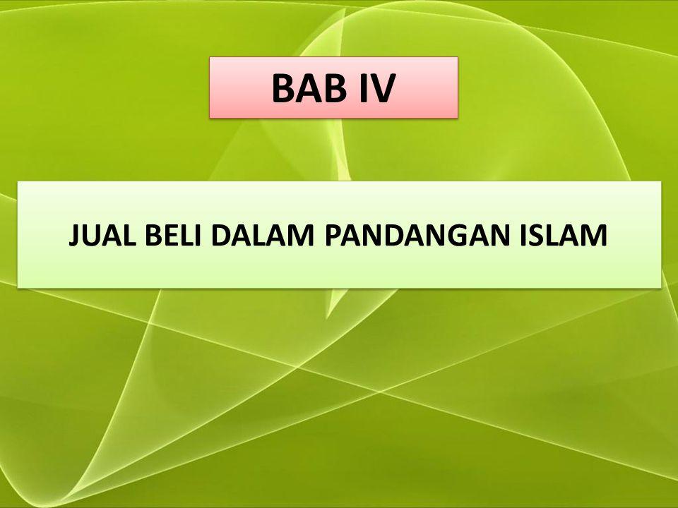 JUAL BELI DALAM PANDANGAN ISLAM BAB IV