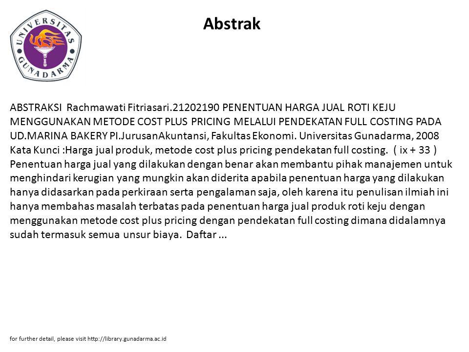 Abstrak ABSTRAKSI Rachmawati Fitriasari.21202190 PENENTUAN HARGA JUAL ROTI KEJU MENGGUNAKAN METODE COST PLUS PRICING MELALUI PENDEKATAN FULL COSTING P