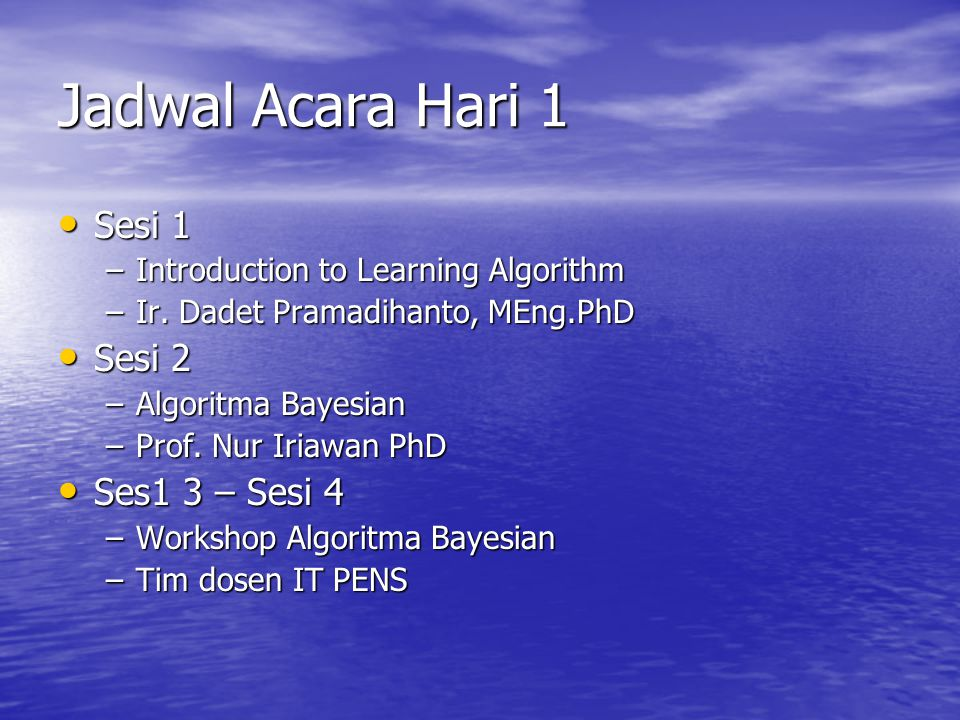 Jadwal Acara Hari 2 Sesi 1 Sesi 1 –Genetic Algoritm Overview –Dr.
