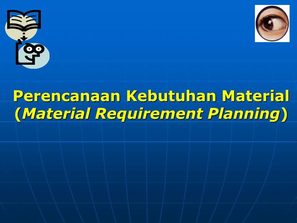 Perencanaan Kebutuhan Material (Material Requirement Planning)