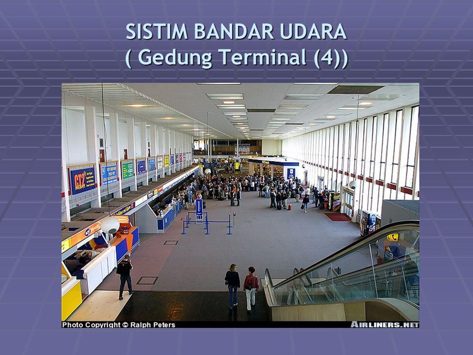 SISTIM BANDAR UDARA ( Gedung Terminal (4))
