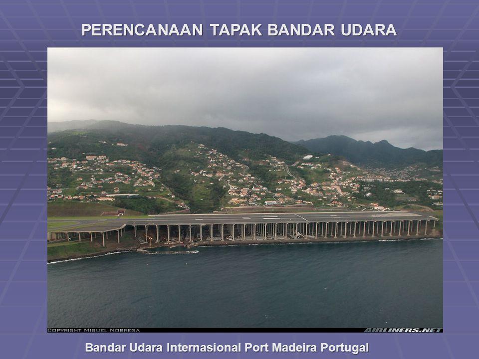 PERENCANAAN TAPAK BANDAR UDARA Bandar Udara Internasional Port Madeira Portugal