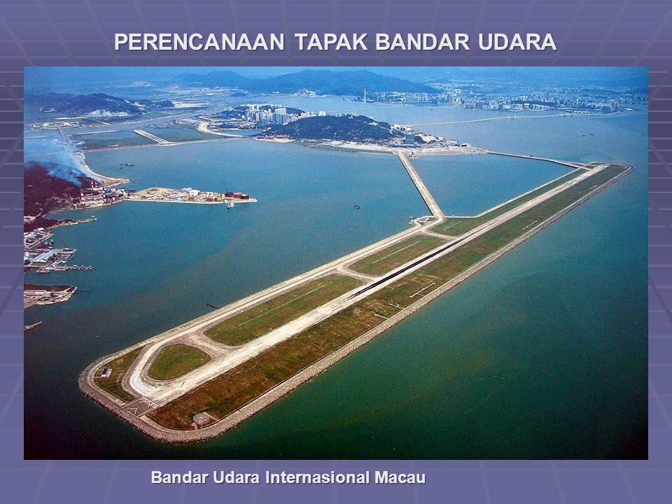 PERENCANAAN TAPAK BANDAR UDARA Bandar Udara Internasional Macau