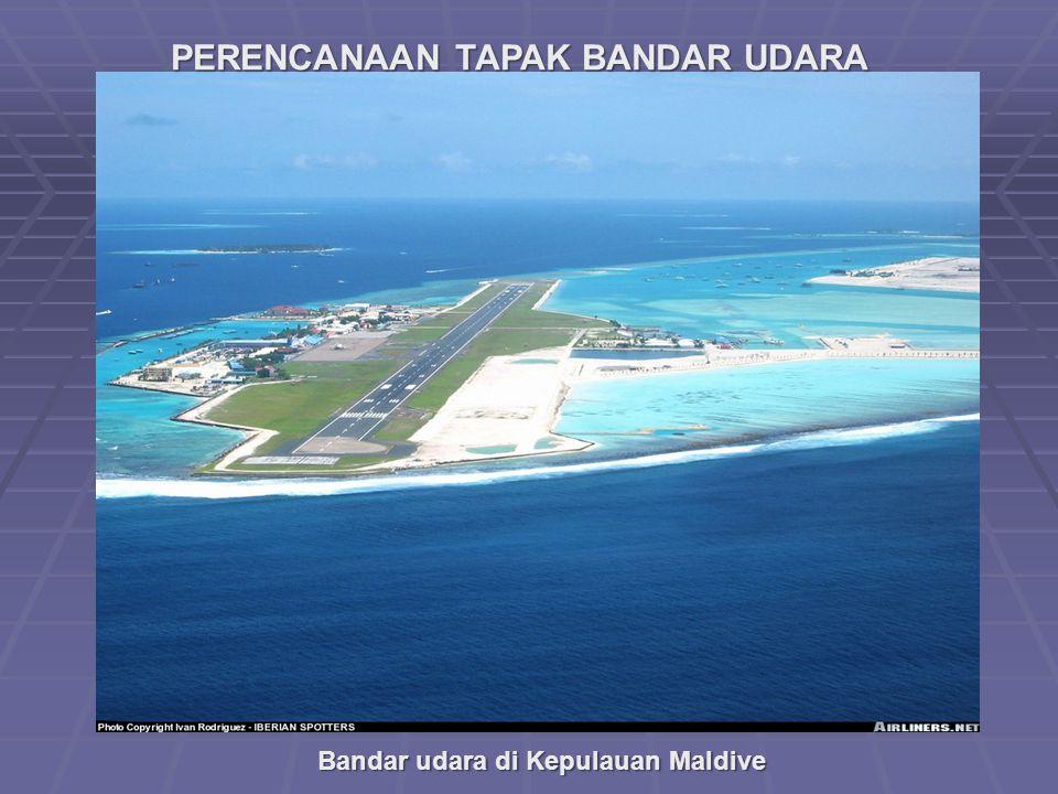 PERENCANAAN TAPAK BANDAR UDARA Bandar udara di Kepulauan Maldive