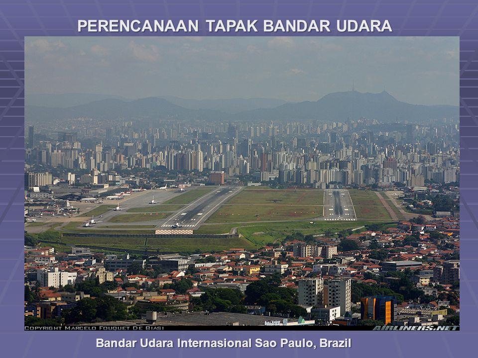 PERENCANAAN TAPAK BANDAR UDARA Bandar Udara Internasional Sao Paulo, Brazil