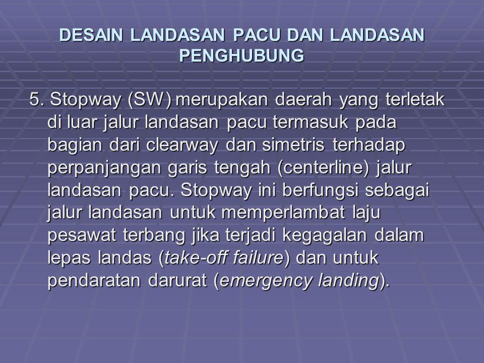 DESAIN LANDASAN PACU DAN LANDASAN PENGHUBUNG 5.