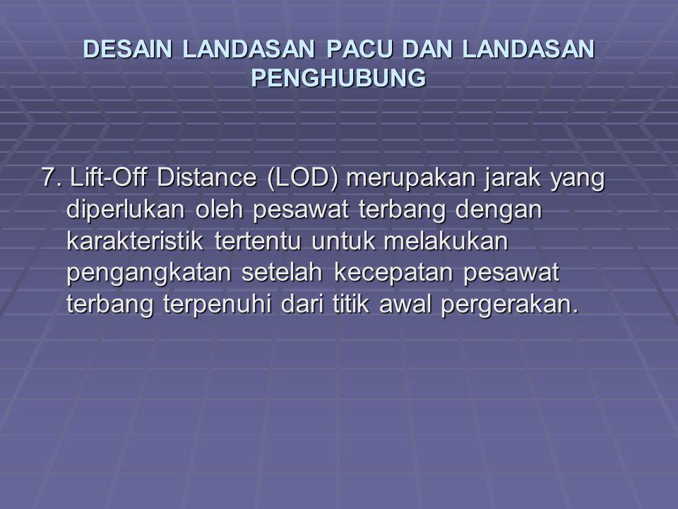DESAIN LANDASAN PACU DAN LANDASAN PENGHUBUNG 7.