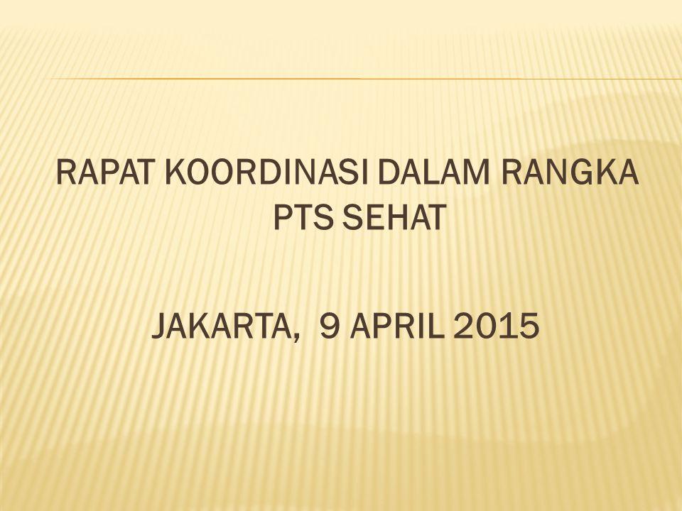 RAPAT KOORDINASI DALAM RANGKA PTS SEHAT JAKARTA, 9 APRIL 2015