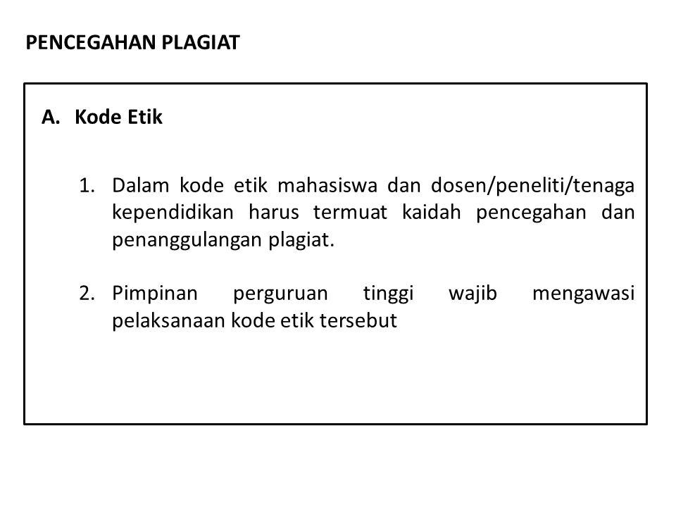 PENCEGAHAN PLAGIAT 1.Dalam kode etik mahasiswa dan dosen/peneliti/tenaga kependidikan harus termuat kaidah pencegahan dan penanggulangan plagiat. 2.Pi