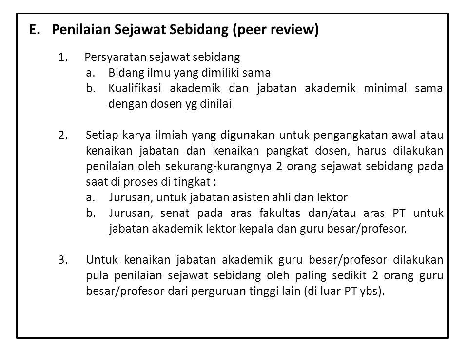 y 1.Persyaratan sejawat sebidang a.Bidang ilmu yang dimiliki sama b.Kualifikasi akademik dan jabatan akademik minimal sama dengan dosen yg dinilai 2.S