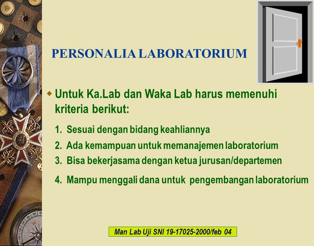 c-Bios Training Body/GLP/2003  Untuk Ka.Lab dan Waka Lab harus memenuhi kriteria berikut: 1. Sesuai dengan bidang keahliannya 2. Ada kemampuan untuk