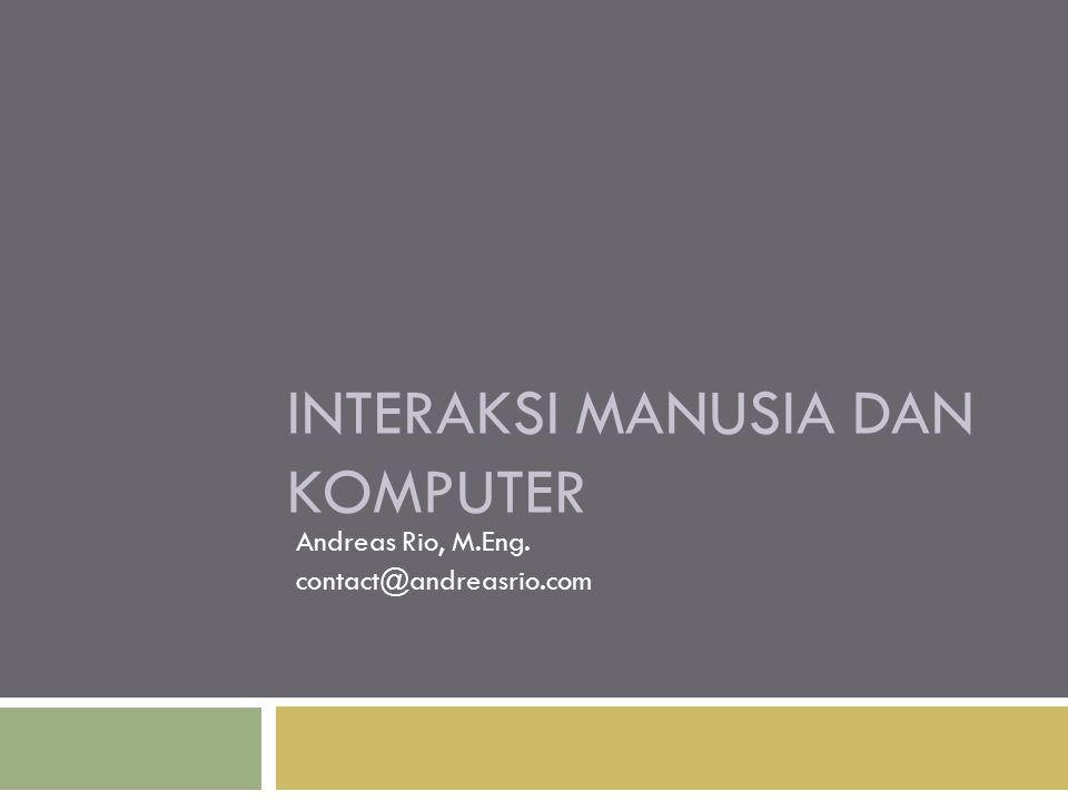 Materi IMK I.Pendahuluan 1) Pengenalan Konsep Interaksi Manusia dan Komputer II.