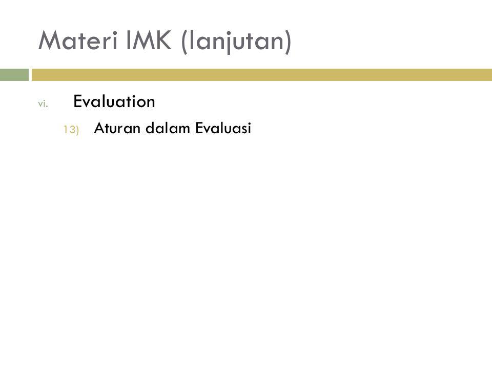 Materi IMK (lanjutan) vi. Evaluation 13) Aturan dalam Evaluasi