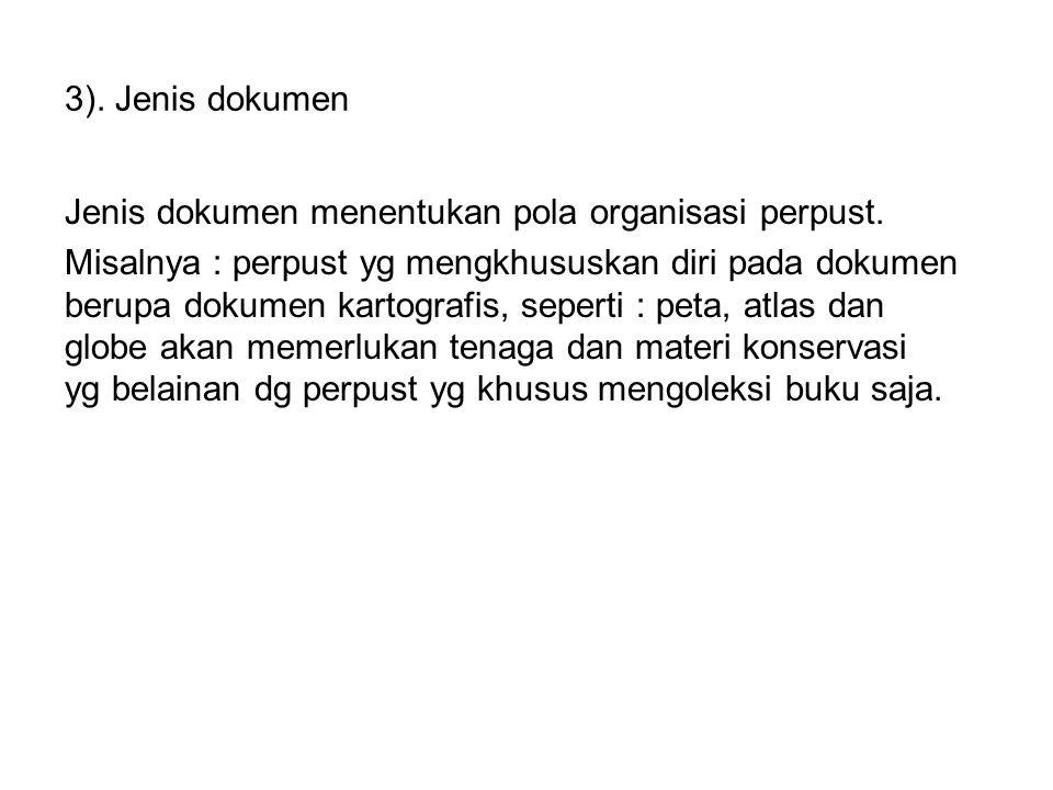 3).Jenis dokumen Jenis dokumen menentukan pola organisasi perpust.