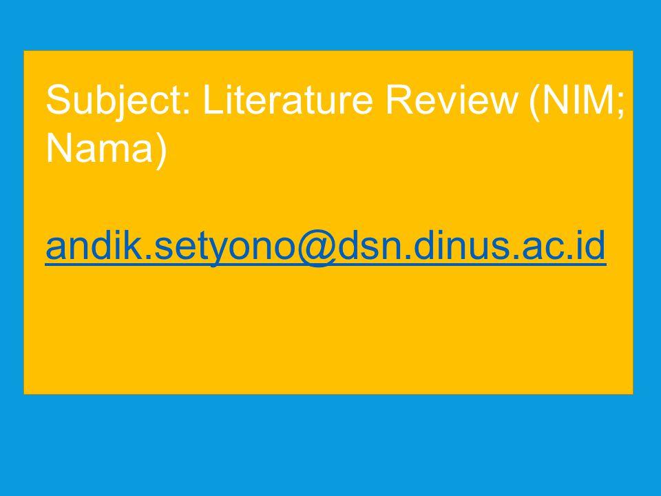 Subject: Literature Review (NIM; Nama) andik.setyono@dsn.dinus.ac.id
