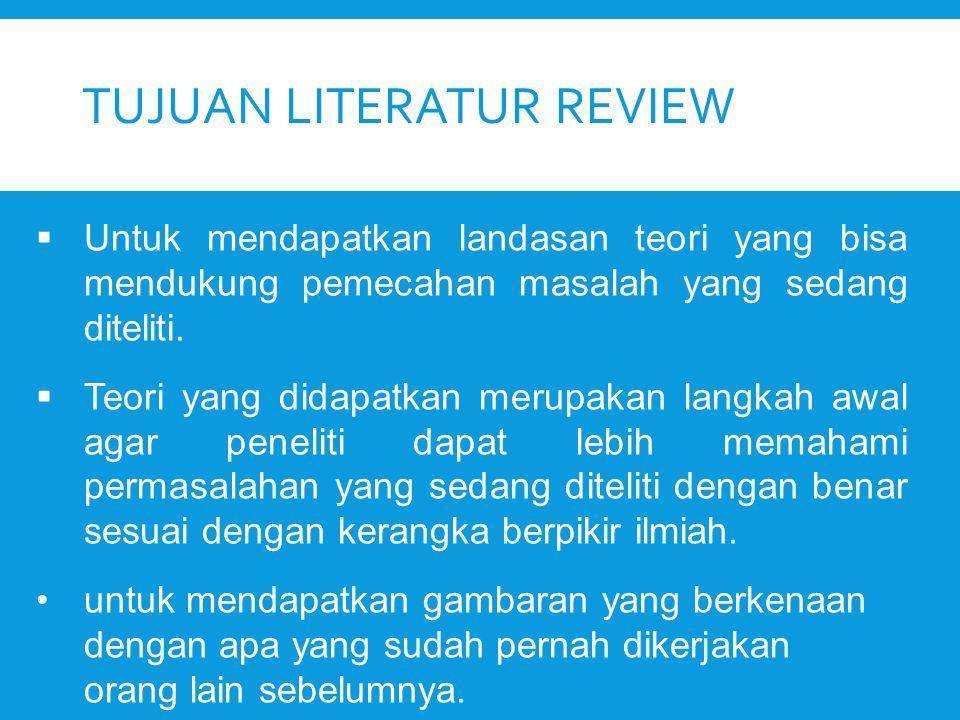 Kegiatan Literatur Review tidak mengambil teori dengan cara copy paste dari sumber pustaka,……tapi Menganalisis, Mensintesis, meringkas, membandingkan hasil-hasil penelitian yang satu dengan yang lainnya.