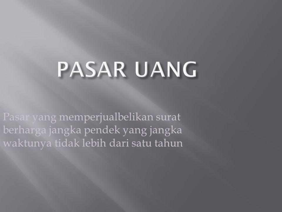  SBPU adalah surat-surat berharga berjangka pendek yang dapat diperjualbelikan secara diskonto dengan Bank Indonesia atau lembaga diskonto yang ditunjuk oleh Bank Indonesia.