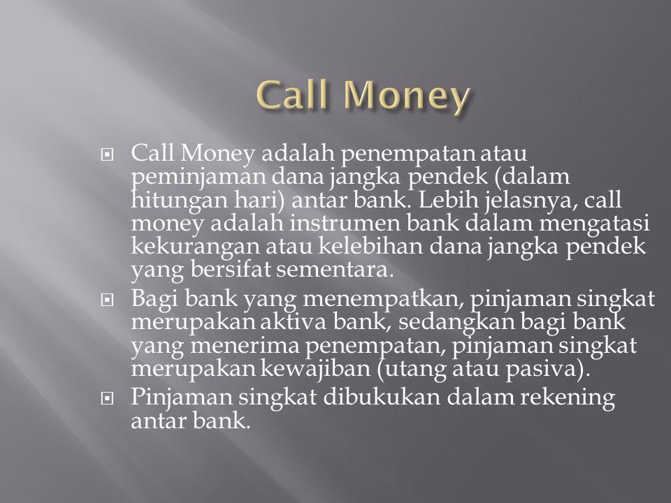  Sertifikat Bank Indonesia (SBI) adalah surat berharga yang dikeluarkan oleh Bank Indonesia sebagai pengakuan utang berjangka waktu pendek (1-3 bulan) dengan sistem diskonto/bunga.