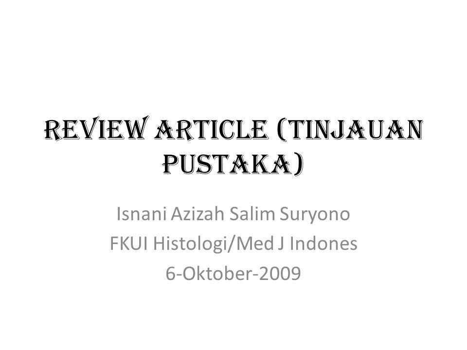 Review Article (Tinjauan Pustaka) Isnani Azizah Salim Suryono FKUI Histologi/Med J Indones 6-Oktober-2009