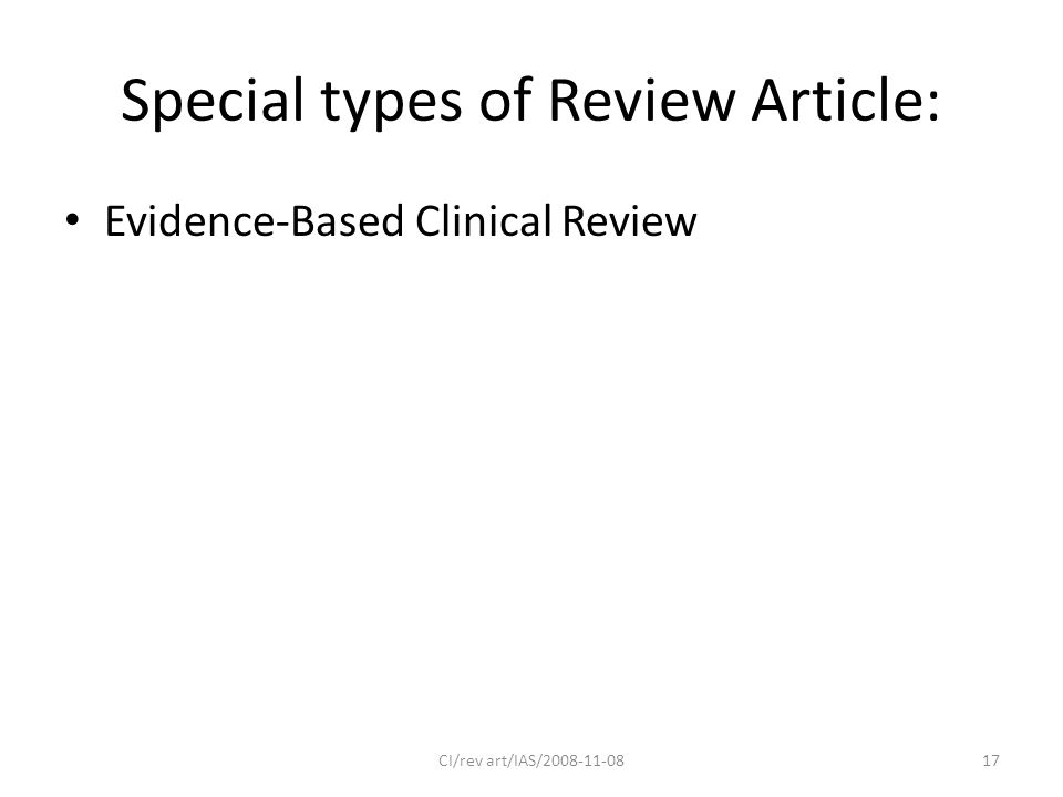 Special types of Review Article: Evidence-Based Clinical Review 17CI/rev art/IAS/2008-11-08