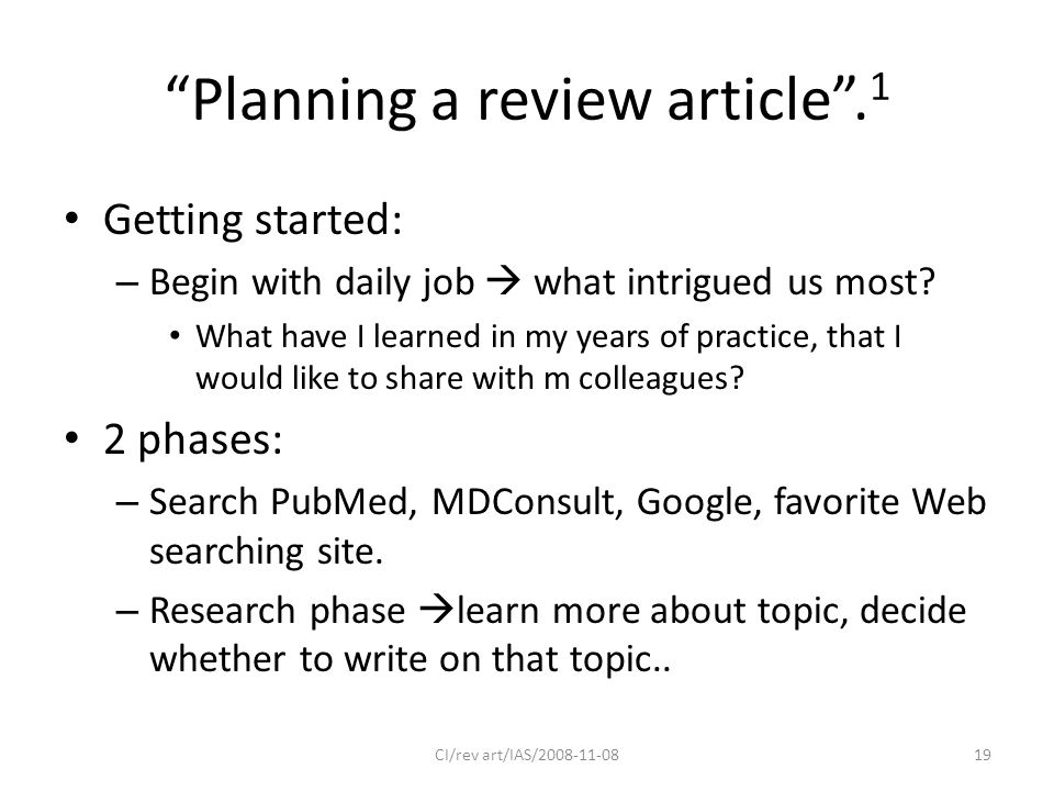 Planning a review article . 1 Getting started: – Begin with daily job  what intrigued us most.