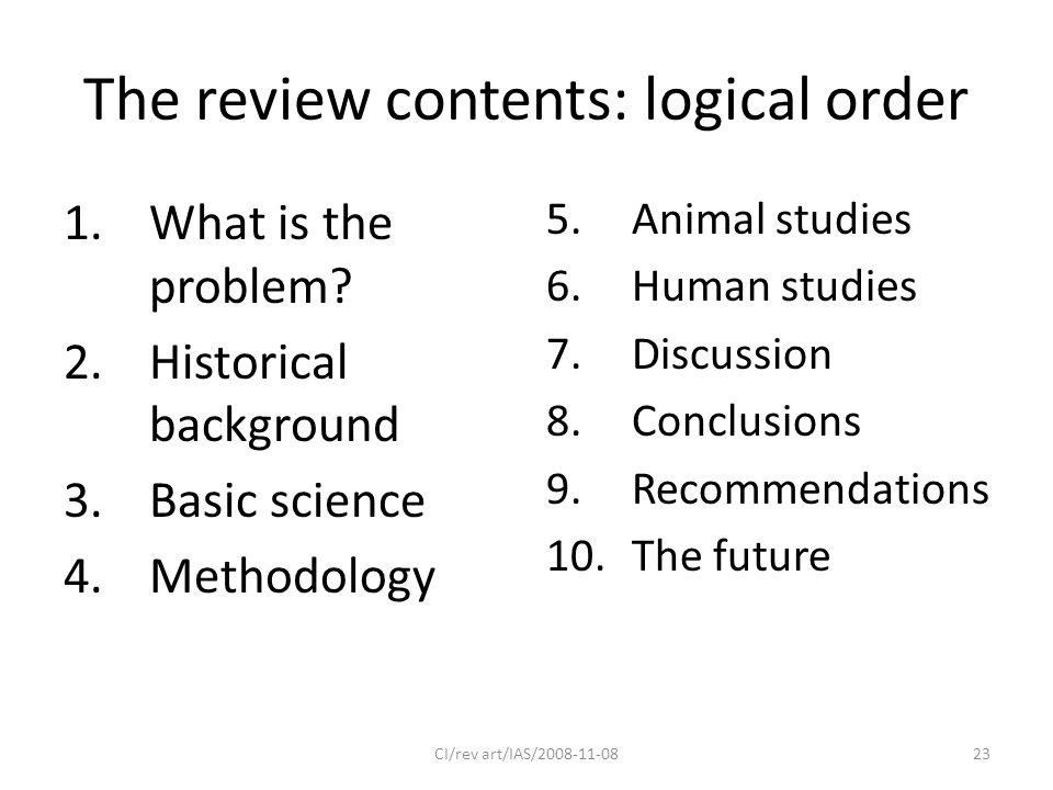 The review contents: logical order 1.What is the problem.