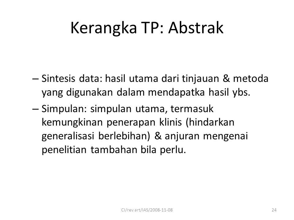 Kerangka TP: Abstrak – Sintesis data: hasil utama dari tinjauan & metoda yang digunakan dalam mendapatka hasil ybs.