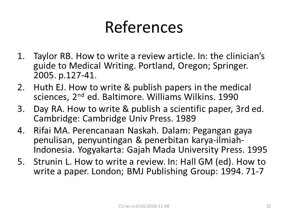 References 1.Taylor RB. How to write a review article.
