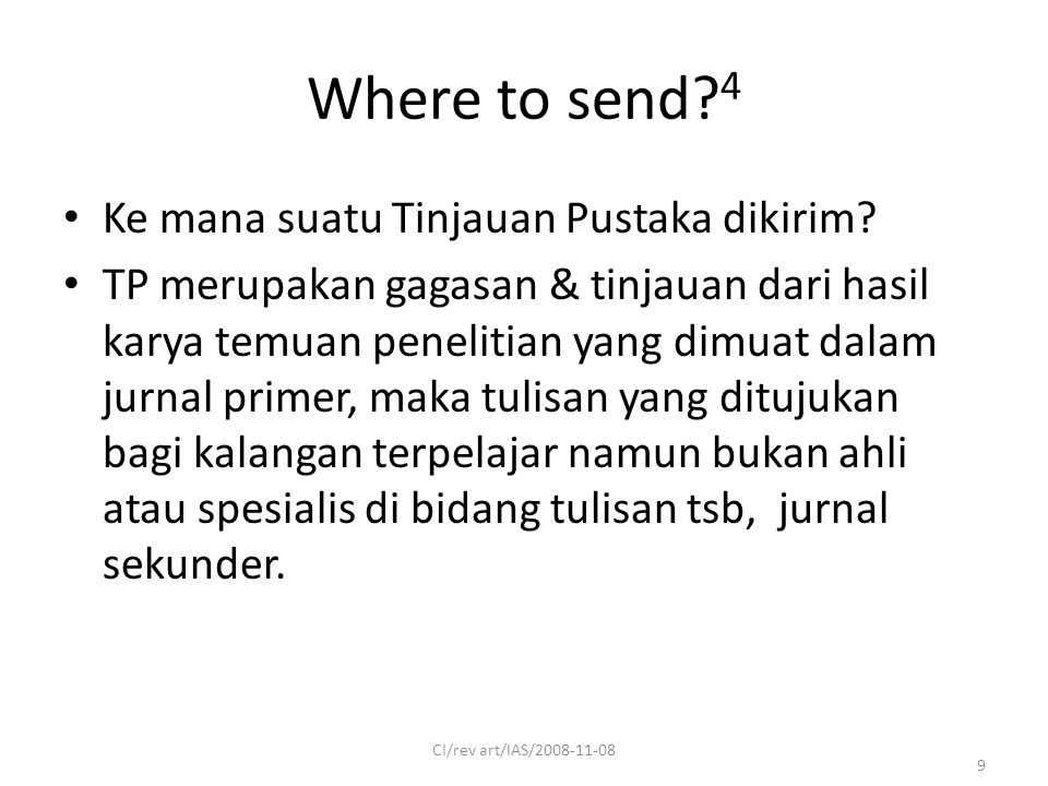 Where to send. 4 Ke mana suatu Tinjauan Pustaka dikirim.