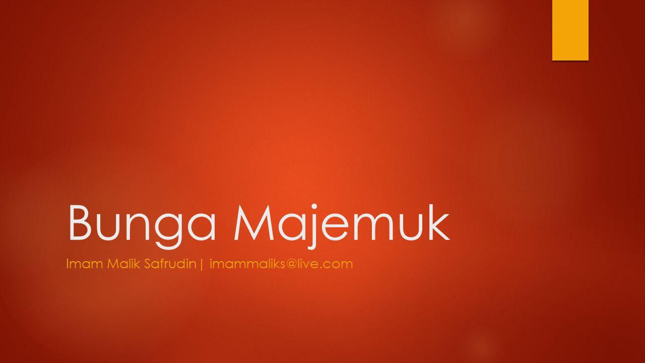 Bunga Majemuk Imam Malik Safrudin| imammaliks@live.com