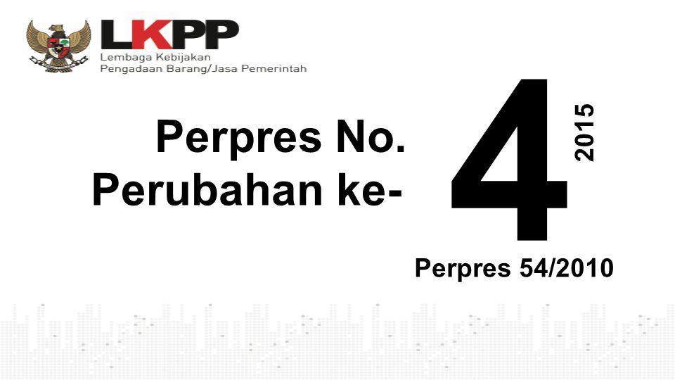 4 Perpres No. Perubahan ke- 2 0 1 5 Perpres 54/2010