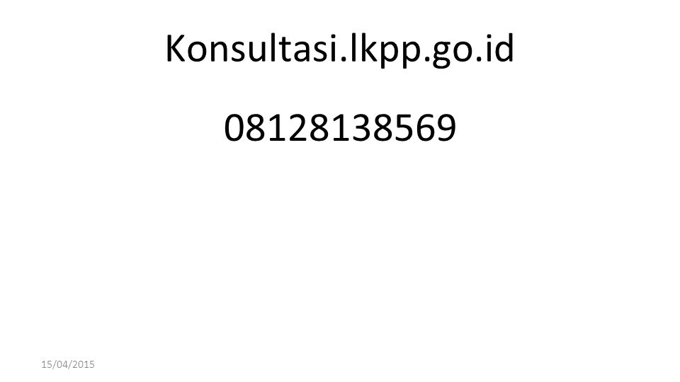 Konsultasi.lkpp.go.id 15/04/2015 08128138569