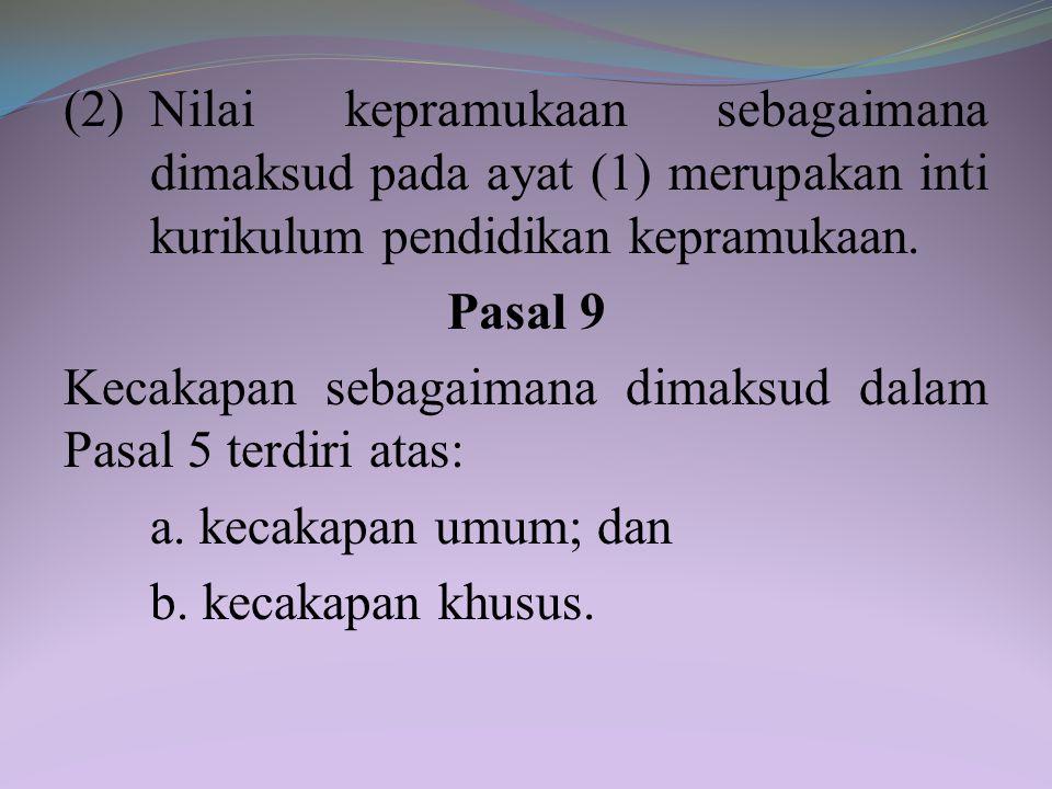 (5)Darma Pramuka sebagaimana dimaksud pada ayat (2) berbunyi: Pramuka itu: a.takwa kepada Tuhan Yang Maha Esa; b.cinta alam dan kasih sayang sesama ma