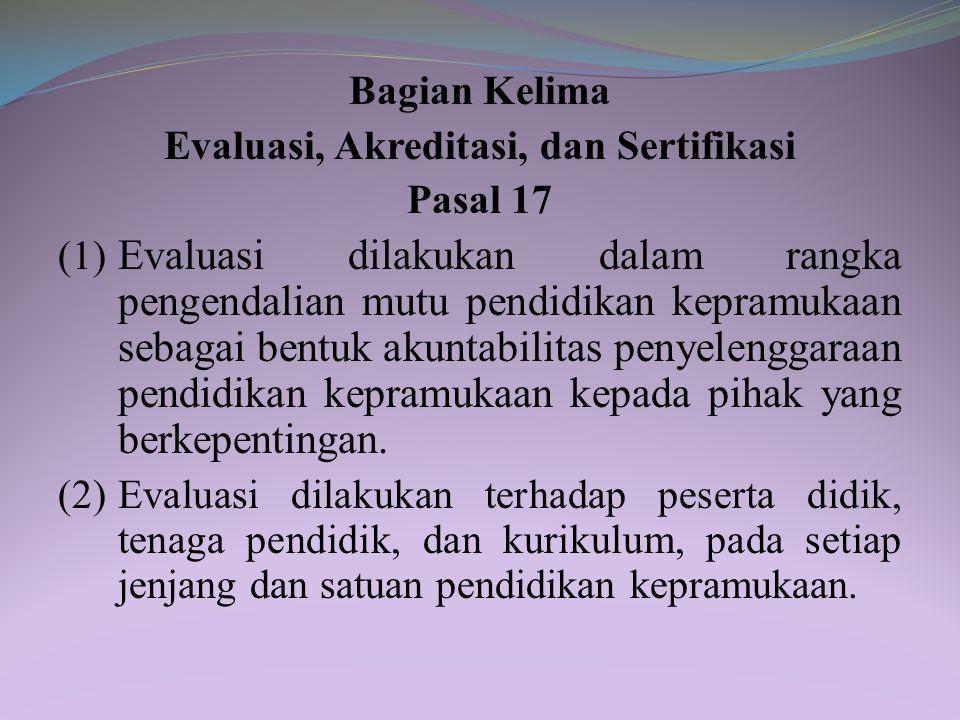 Bagian Keempat Satuan Pendidikan Kepramukaan Pasal 16 Satuan pendidikan kepramukaan terdiri atas: a.gugus depan; dan b.pusat pendidikan dan pelatihan.