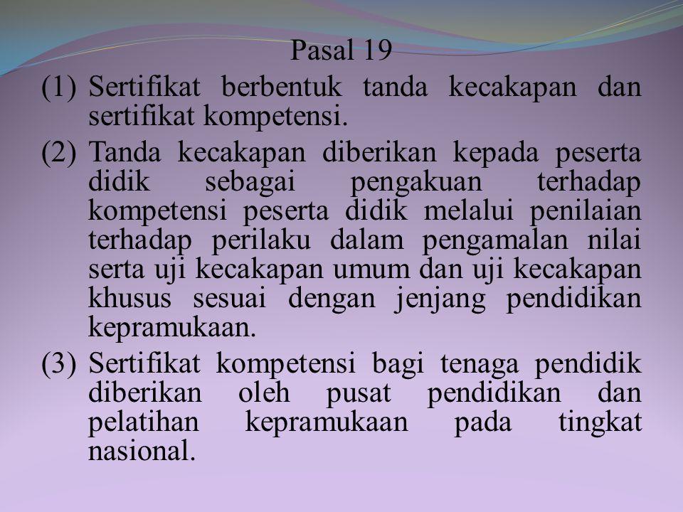 Pasal 18 (1)Akreditasi dilakukan untuk menentukan kelayakan kegiatan dan satuan pendidikan kepramukaan pada setiap jenjang pendidikan kepramukaan. (2)