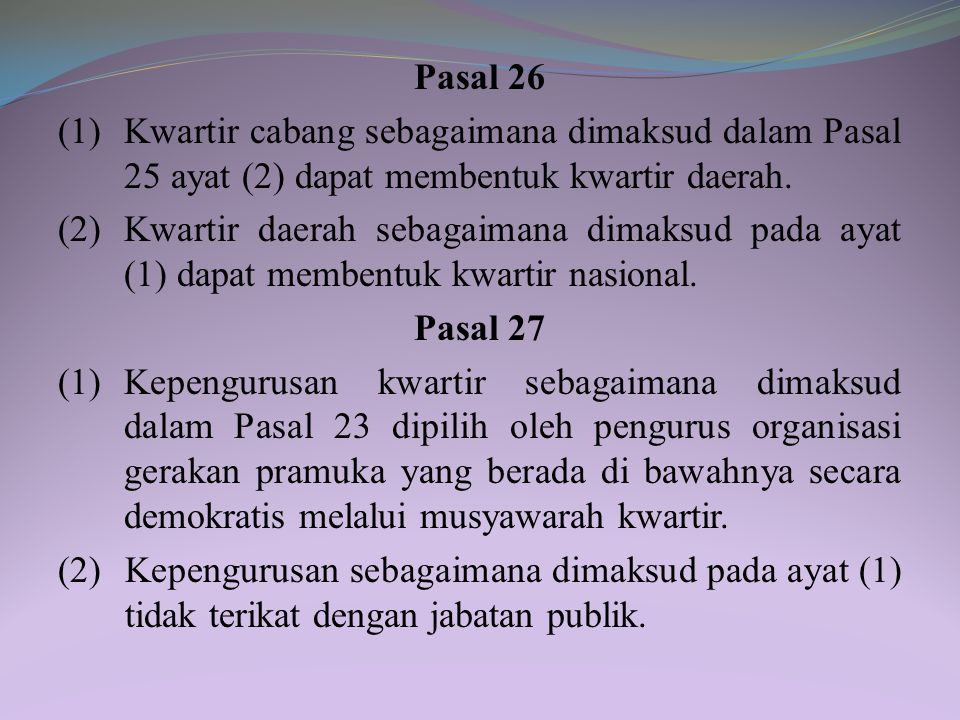 Bagian Kedua Pembentukan dan Kepengurusan Organisasi Pasal 24 Gugus depan sebagaimana dimaksud dalam Pasal 20 ayat (2) huruf a dibentuk melalui musyaw
