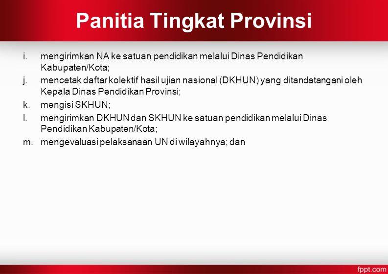 i.mengirimkan NA ke satuan pendidikan melalui Dinas Pendidikan Kabupaten/Kota; j.mencetak daftar kolektif hasil ujian nasional (DKHUN) yang ditandatan