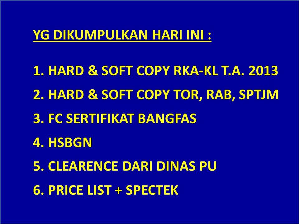 MATERI SUN TOR & RAB T.A. 2013 : 1. COPY CD APLIKASI RKA-KL T.A. 2013 2. UP DATE DATA GAJI DPP AGST 2012 3. BEL BRG & MDL TDK DIRUBAH 4. TOR, PER-OUT