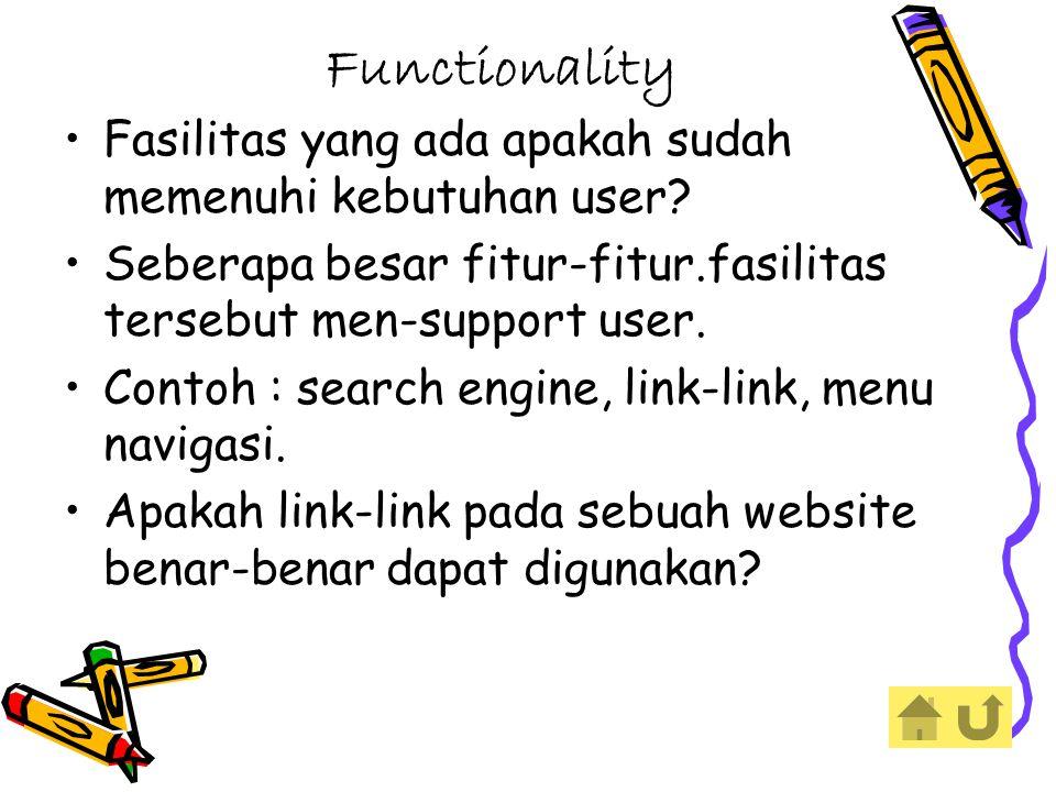 Functionality Fasilitas yang ada apakah sudah memenuhi kebutuhan user.