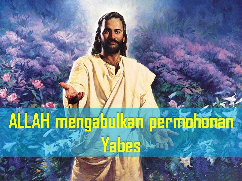ALLAH mengabulkan permohonan Yabes