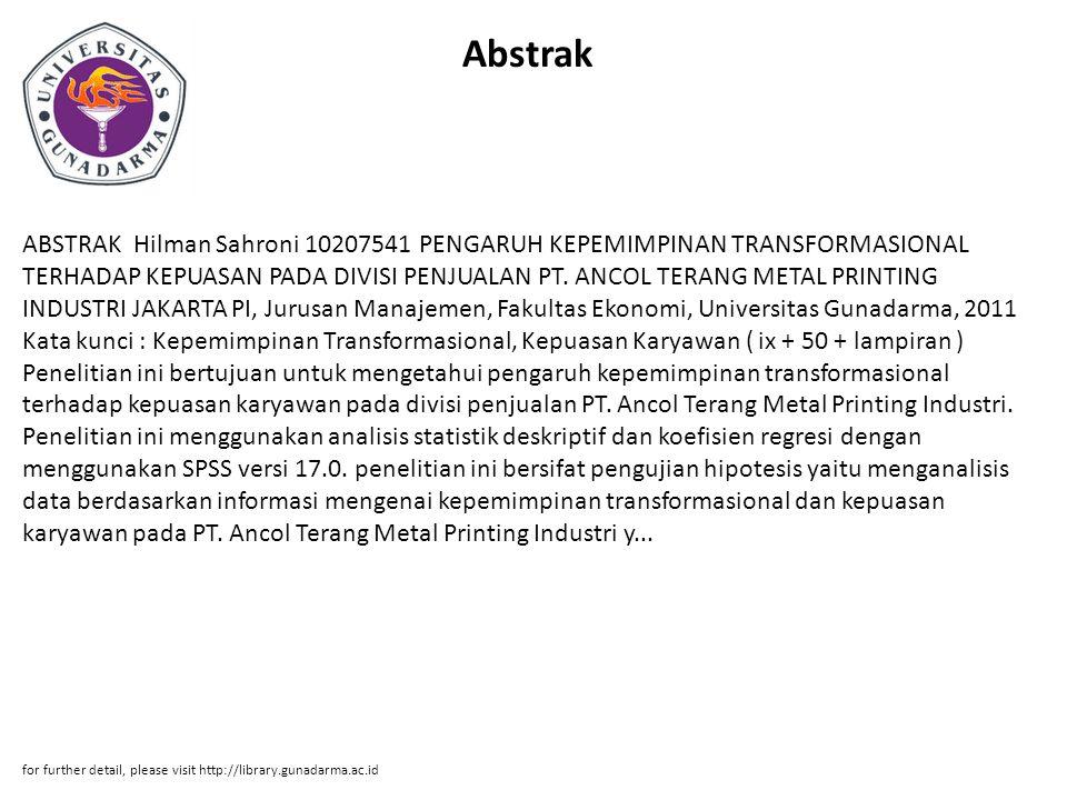 Abstrak ABSTRAK Hilman Sahroni 10207541 PENGARUH KEPEMIMPINAN TRANSFORMASIONAL TERHADAP KEPUASAN PADA DIVISI PENJUALAN PT.