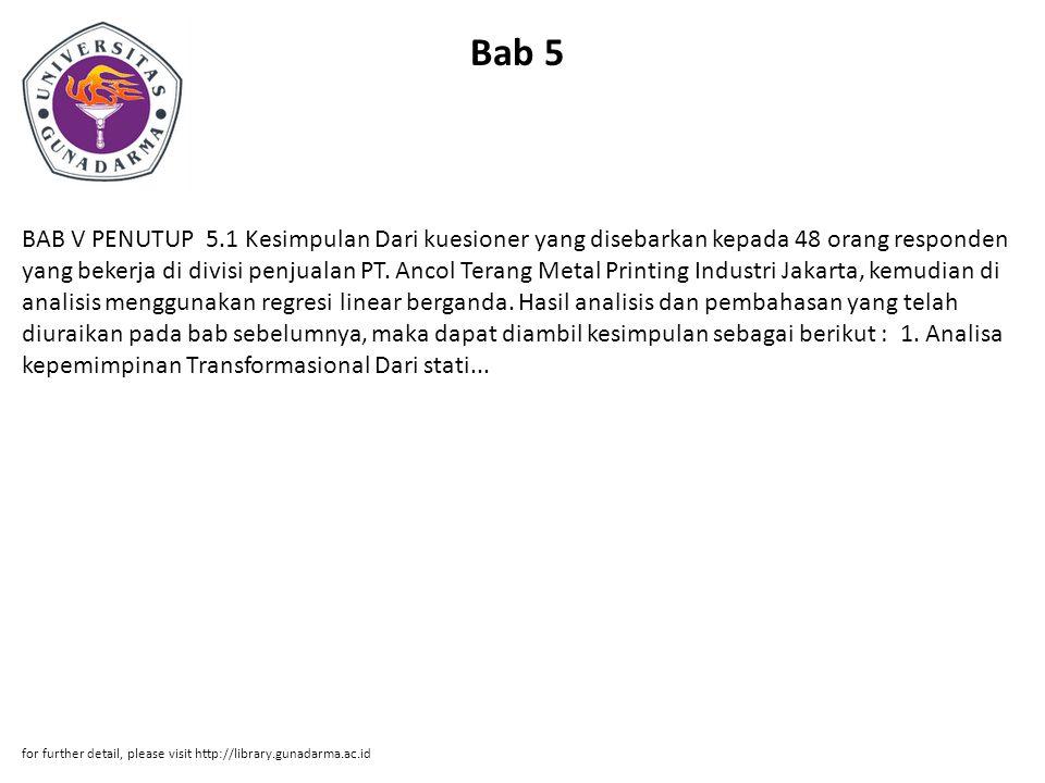 Bab 5 BAB V PENUTUP 5.1 Kesimpulan Dari kuesioner yang disebarkan kepada 48 orang responden yang bekerja di divisi penjualan PT.